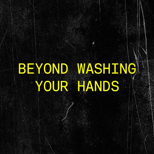 Beyond Washing Your Hands