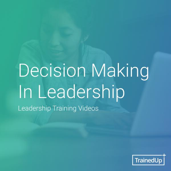 Decision Making In Leadership