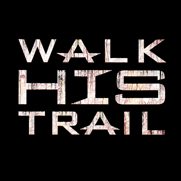 Walk His Trail