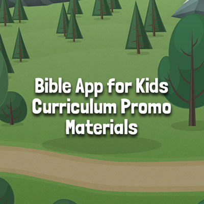 Bible App for Kids Curriculum Promo Materials