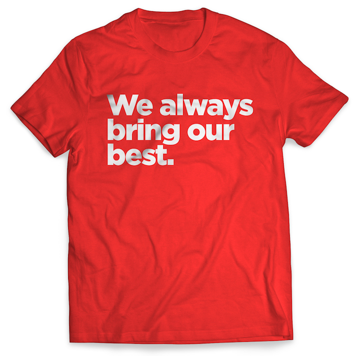 """We Always Bring Our Best"" Shirt"