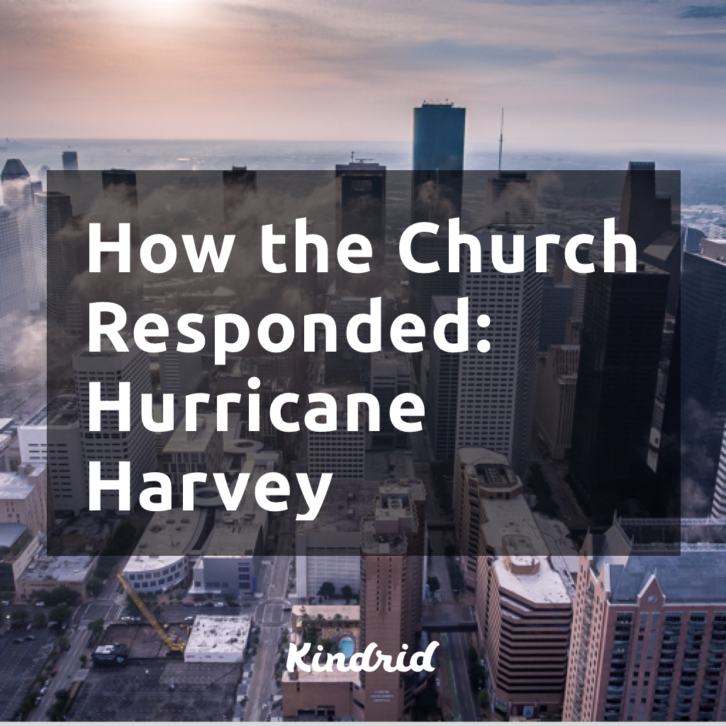 How the Church Responded: Hurricane Harvey