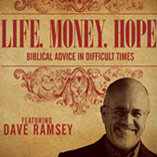 Life. Money. Hope. Featuring Dave Ramsey