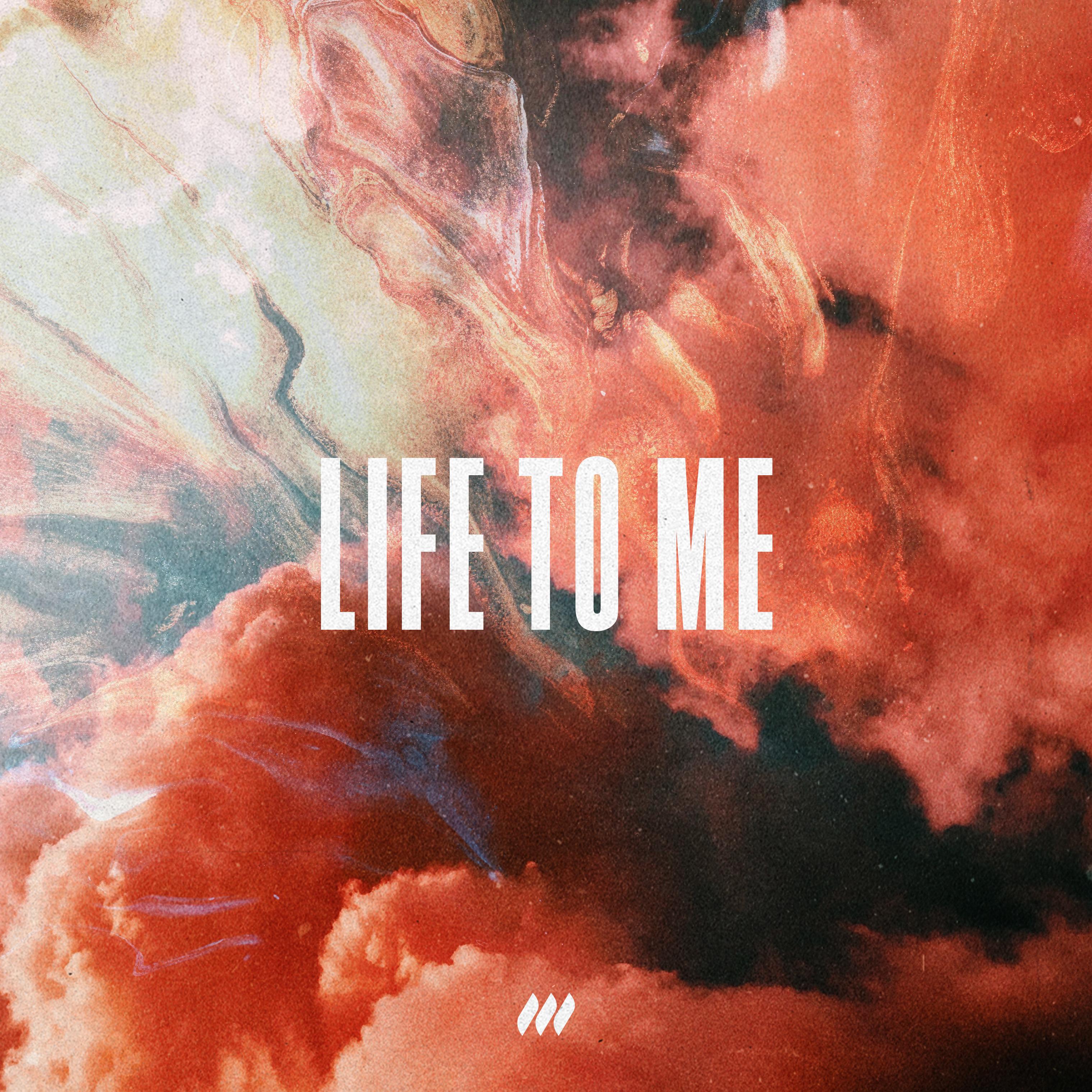 Life To Me