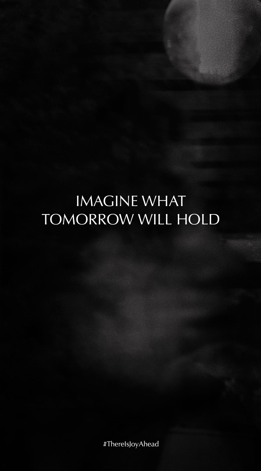 Tomorrow - 1080x1920 (JPG)
