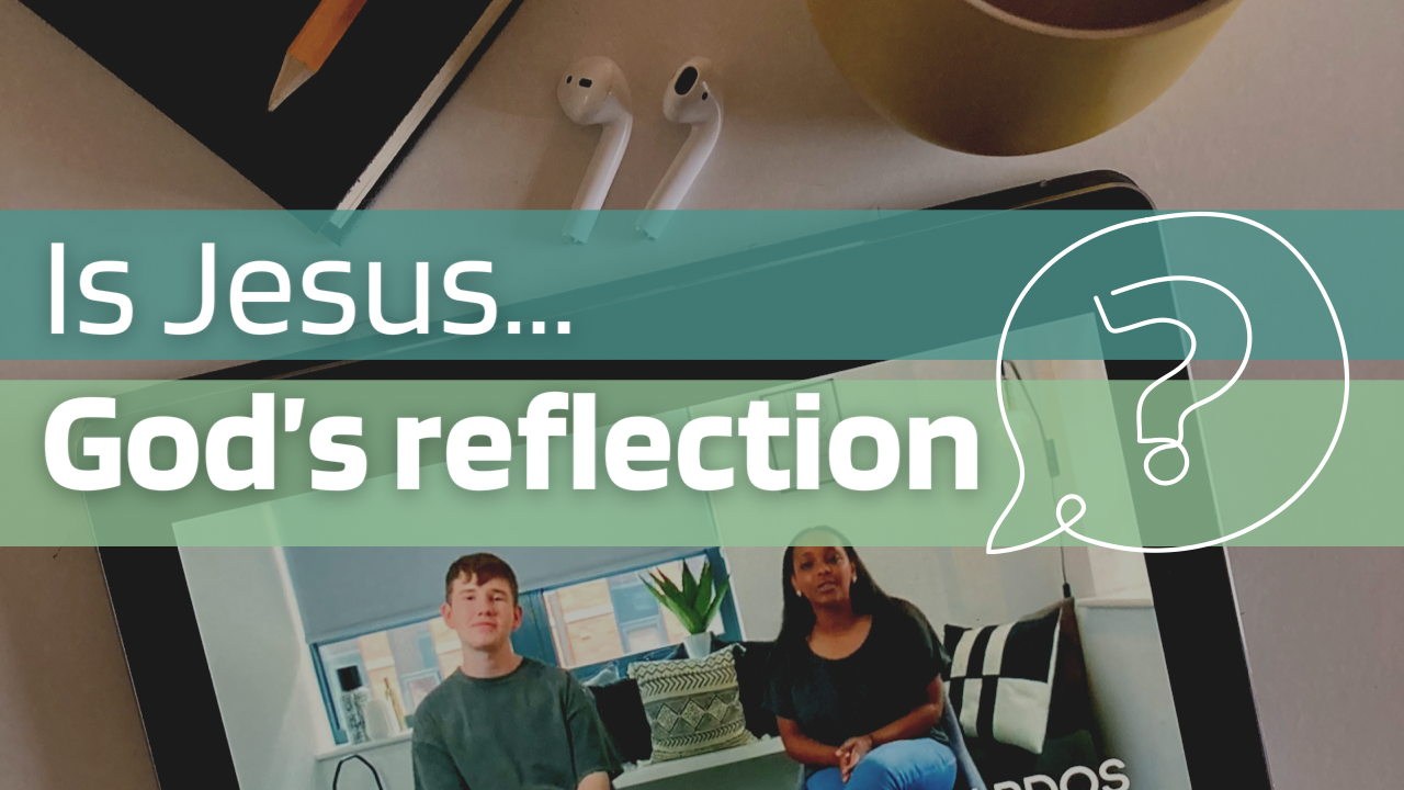 Thumbnail - Is Jesus Gods Reflection (PNG)