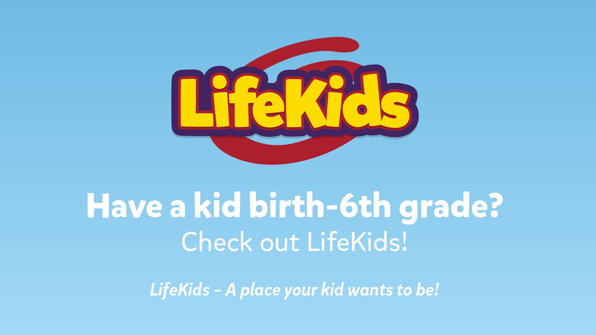 Have a kid birth - 6th grade? Check out LifeKids! (JPG)