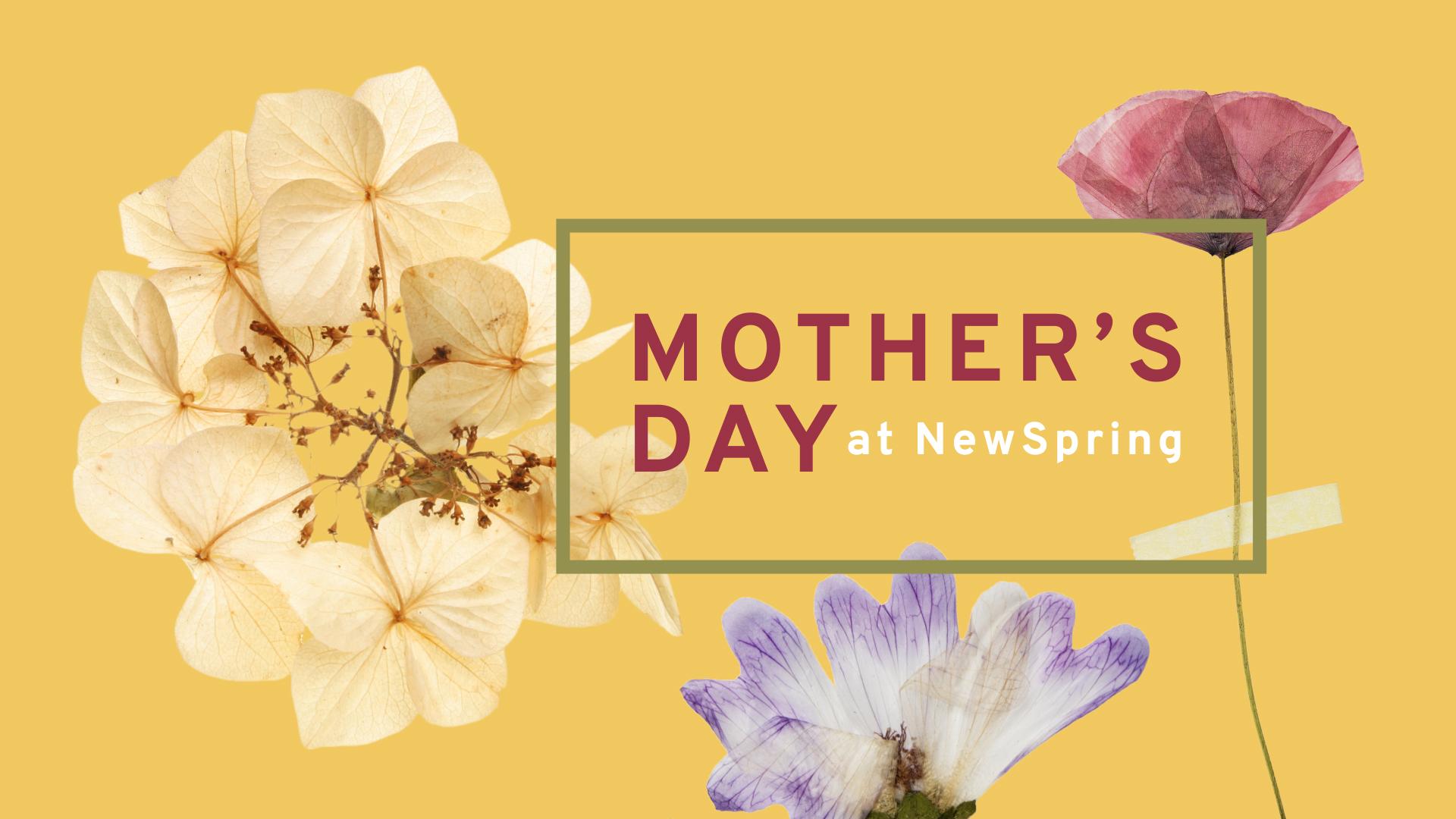 FullScreen 3 (JPG) | Mother's Day 2016 | NewSpring Church | Free